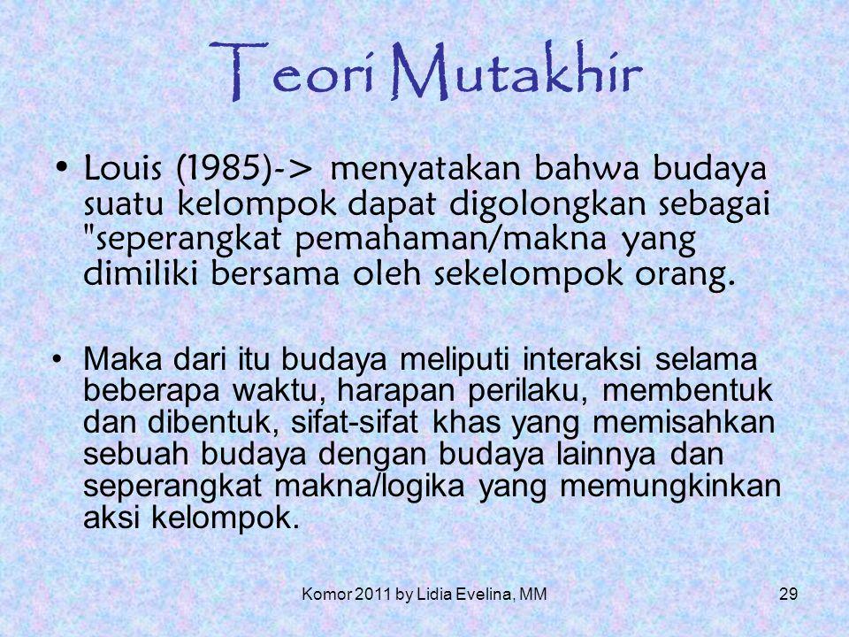 28 Teori Mutakhir Smircich dan Calas(1987) menyatakan bahwa budaya dapat diuji sebagai sebuah variabel atau suatu metafora dasar (root metaphor).