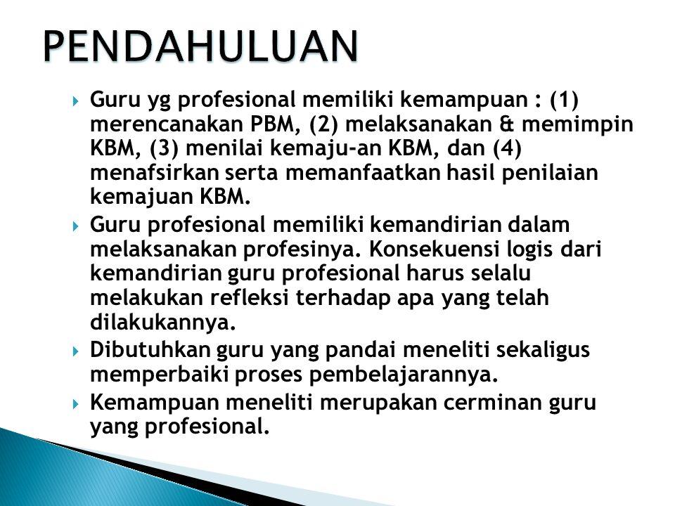  Guru yg profesional memiliki kemampuan : (1) merencanakan PBM, (2) melaksanakan & memimpin KBM, (3) menilai kemaju-an KBM, dan (4) menafsirkan serta