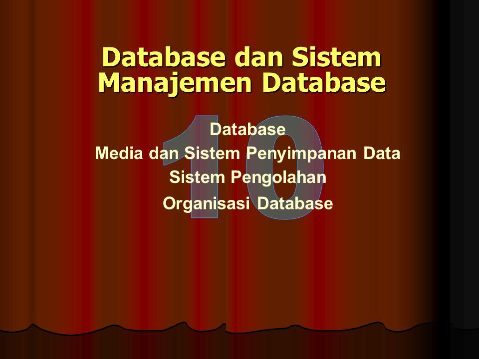 Database Data adalah fakta baik dalam bentuk angka-angka, hurup-hurup atau apapun yang dapat digunakan sebagai input dalam proses untuk menghasilkan informasi Fakta merupakan hasil persepsi manusia tentang peristiwa yang dapat diindranya/diamatinya Fakta bukan merupakan data untuk saat ini tetapi dapat menjadi data pada saat yang lain demikian pula sebaliknya