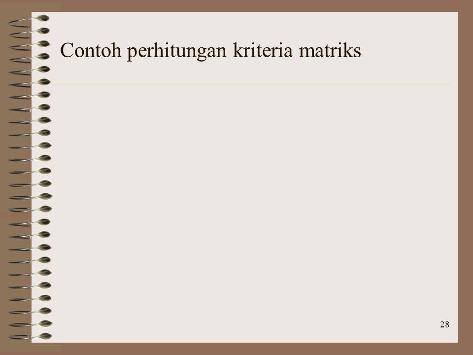 28 Contoh perhitungan kriteria matriks