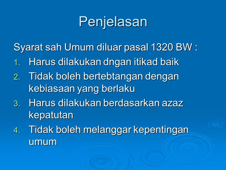 Penjelasan Syarat sah Umum diluar pasal 1320 BW : 1.