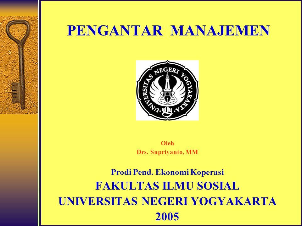 PENGANTAR MANAJEMEN Oleh Drs.Supriyanto, MM Prodi Pend.
