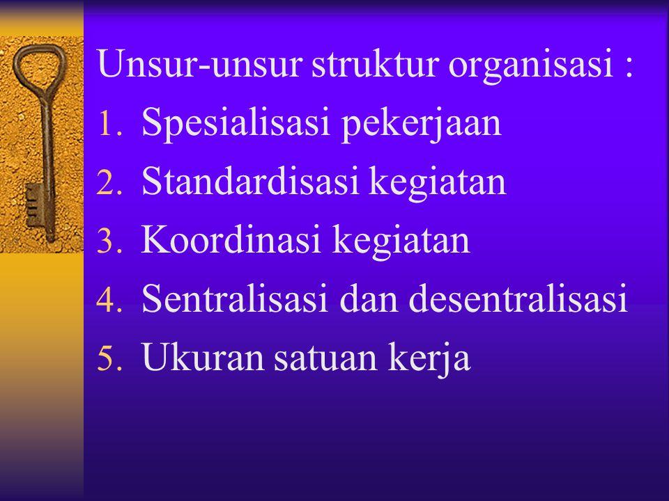 Faktor-faktor utama yg menentukan perancangan struktur organisasi : 1. Strategi organisasi untuk mencapai tujuan 2. Teknologi yang digunakan 3. Anggot