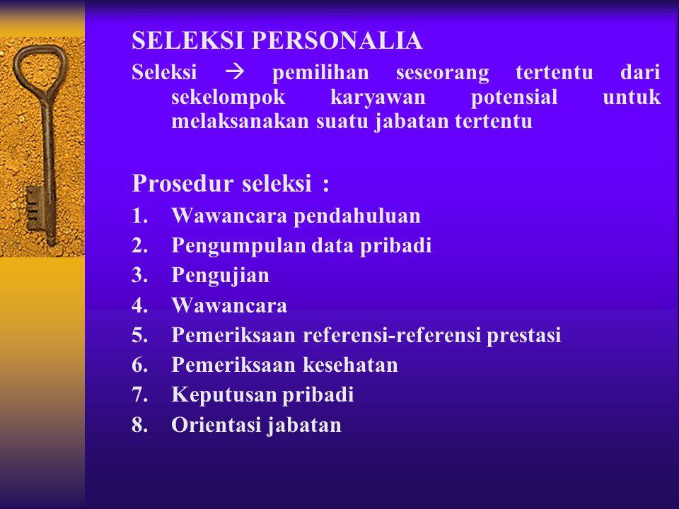 PENARIKAN PERSONALIA Penarikan (recruitment)  pencarian dan penarikan sejumlah karyawan potensial yang akan diseleksi untuk memenuhi kebutuhan-kebutu
