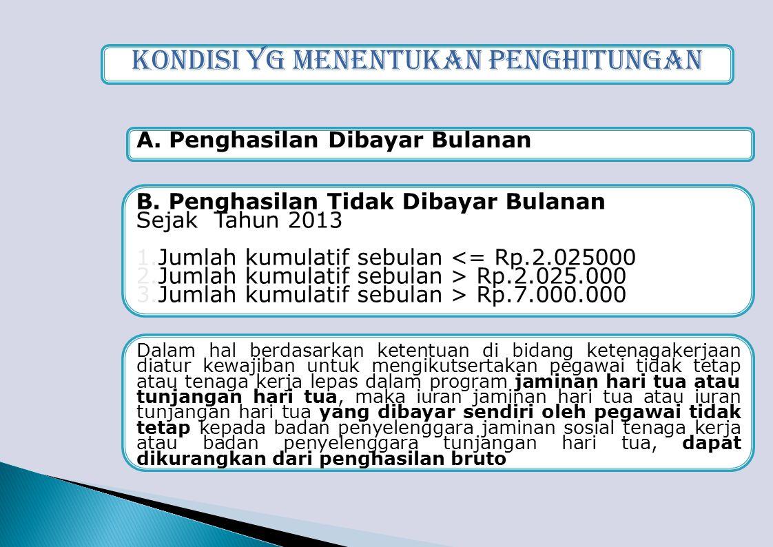 Kondisi Yg Menentukan Penghitungan A.Penghasilan Dibayar Bulanan B.