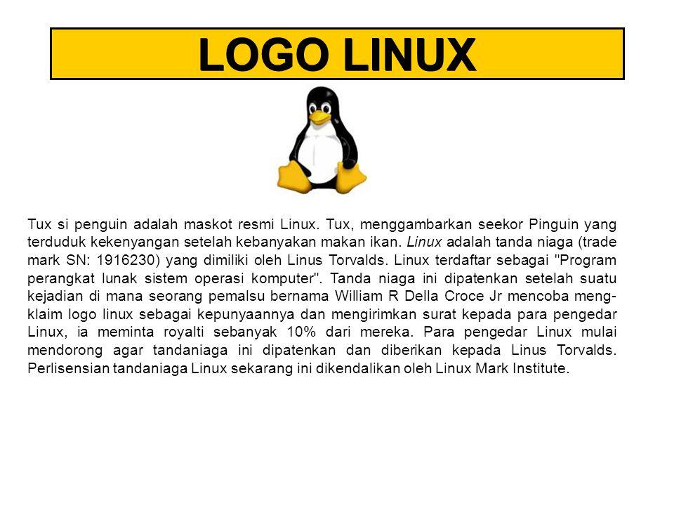 LOGO LINUX Tux si penguin adalah maskot resmi Linux. Tux, menggambarkan seekor Pinguin yang terduduk kekenyangan setelah kebanyakan makan ikan. Linux