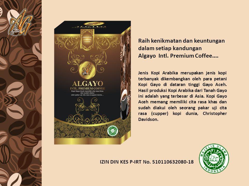 Raih kenikmatan dan keuntungan dalam setiap kandungan Algayo Intl. Premium Coffee.... Jenis Kopi Arabika merupakan jenis kopi terbanyak dikembangkan o