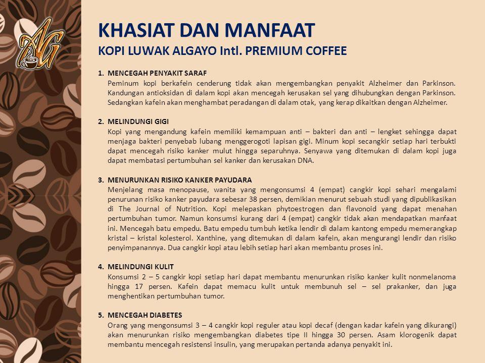 KHASIAT DAN MANFAAT KOPI LUWAK ALGAYO Intl. PREMIUM COFFEE 1. MENCEGAH PENYAKIT SARAF Peminum kopi berkafein cenderung tidak akan mengembangkan penyak