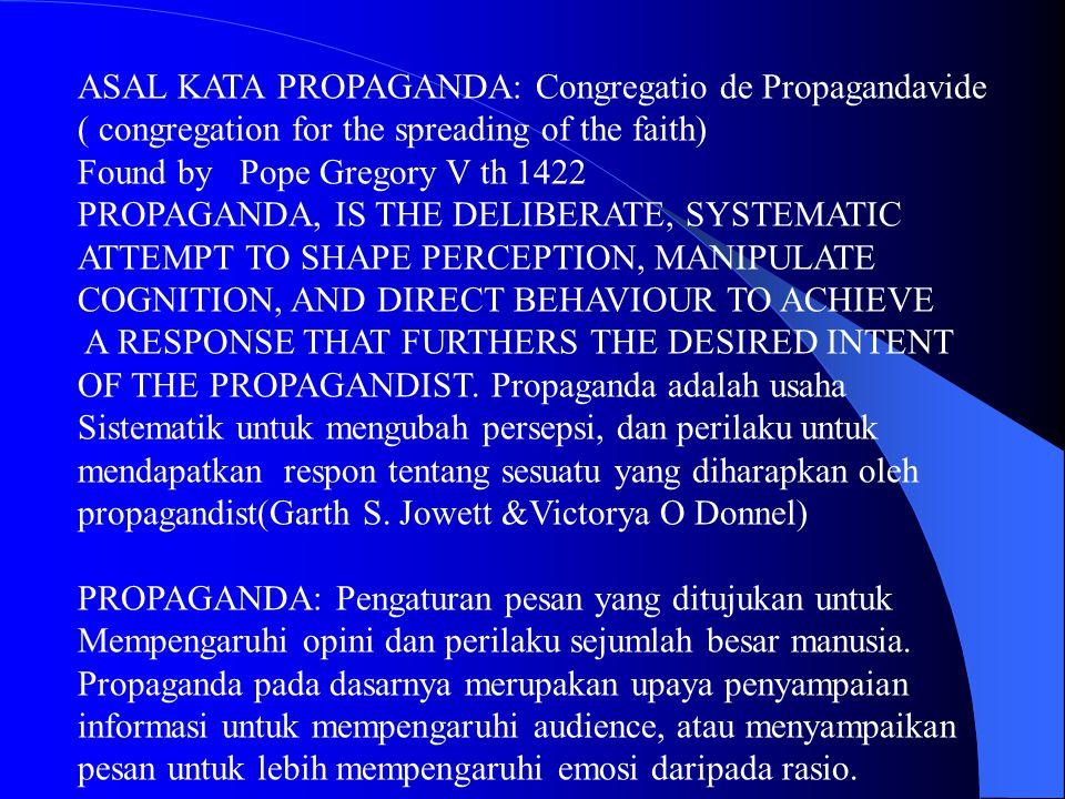 ASAL KATA PROPAGANDA: Congregatio de Propagandavide ( congregation for the spreading of the faith) Found by Pope Gregory V th 1422 PROPAGANDA, IS THE