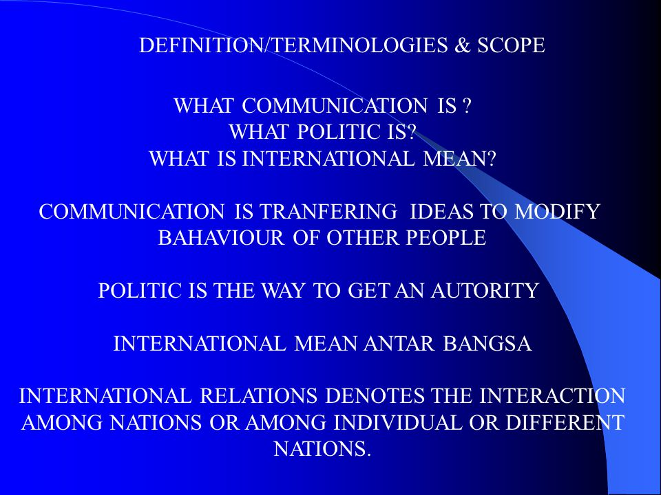DEFINITION/TERMINOLOGIES & SCOPE WHAT COMMUNICATION IS .