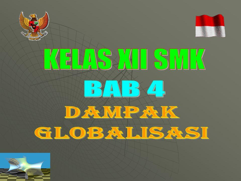 Memiliki Wawasan Globalisasi GLOBALISASI Memahami Era Globalisasi Memahami Perkembangan Dunia Yang Sangat Cepat Memanfaatkan Globalisasi untuk Pembangunan Implikasi Globalisasi Thd Bangsa & Negara Pengaruh Globalisasi Terhadap Bangsa dan Negara Indonesia