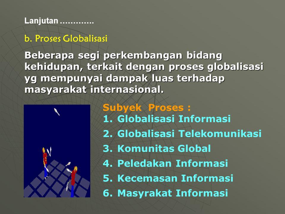 c.Fenomena Globalisasi a.Arus Etnis, ditandai dengan mobilitas manusia (imigran, turis, tenaga kerja dan pendatang).