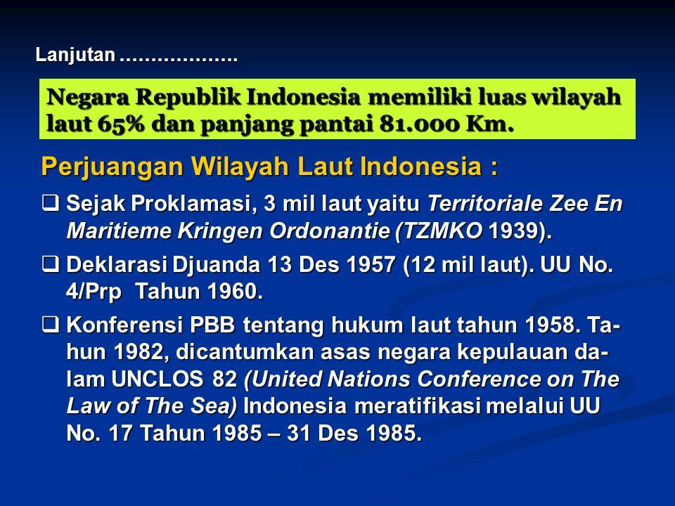 Negara Republik Indonesia memiliki luas wilayah laut 65% dan panjang pantai 81.000 Km.