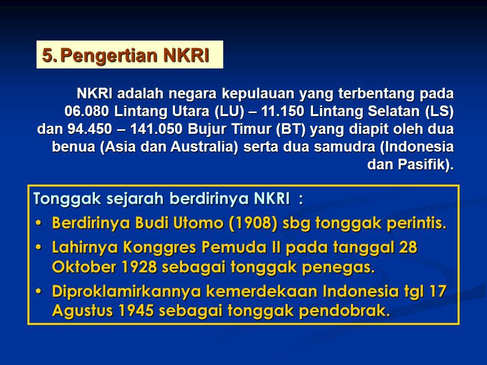 NKRI adalah negara kepulauan yang terbentang pada 06.080 Lintang Utara (LU) – 11.150 Lintang Selatan (LS) dan 94.450 – 141.050 Bujur Timur (BT) yang diapit oleh dua benua (Asia dan Australia) serta dua samudra (Indonesia dan Pasifik).