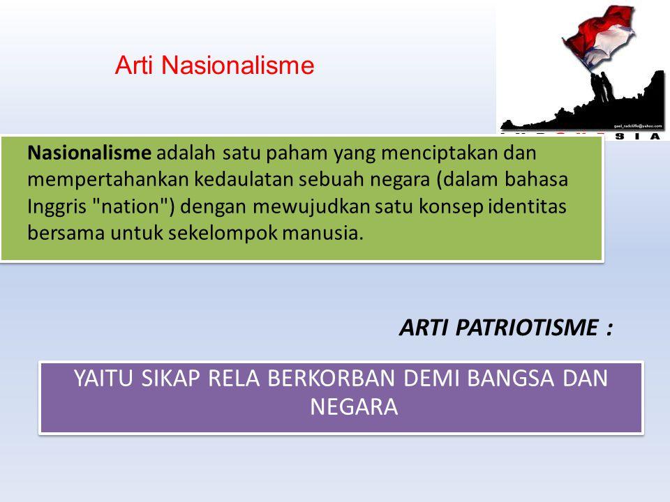 Nasionalisme adalah satu paham yang menciptakan dan mempertahankan kedaulatan sebuah negara (dalam bahasa Inggris