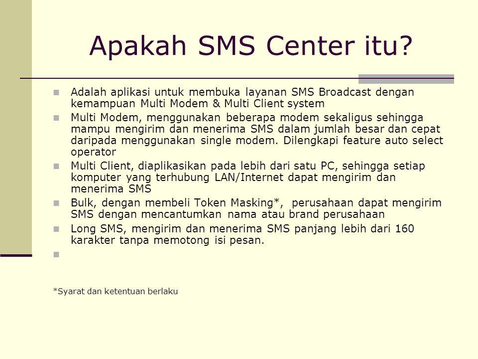 Apakah SMS Center itu? Adalah aplikasi untuk membuka layanan SMS Broadcast dengan kemampuan Multi Modem & Multi Client system Multi Modem, menggunakan