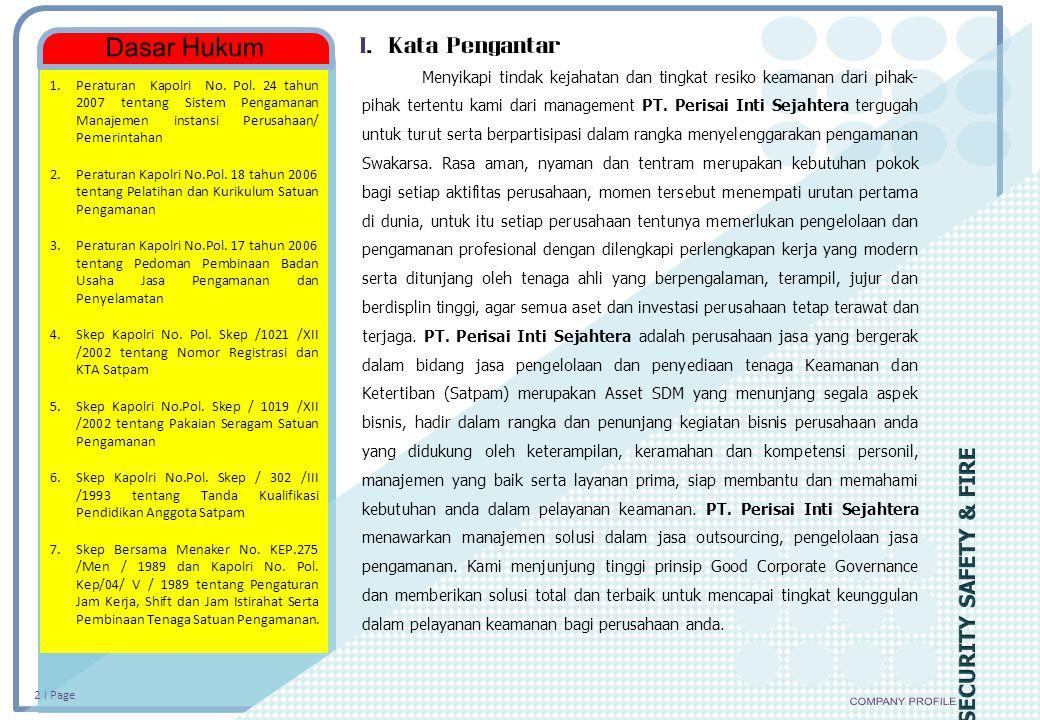 2 I Page 1.Peraturan Kapolri No. Pol. 24 tahun 2007 tentang Sistem Pengamanan Manajemen instansi Perusahaan/ Pemerintahan 2.Peraturan Kapolri No.Pol.