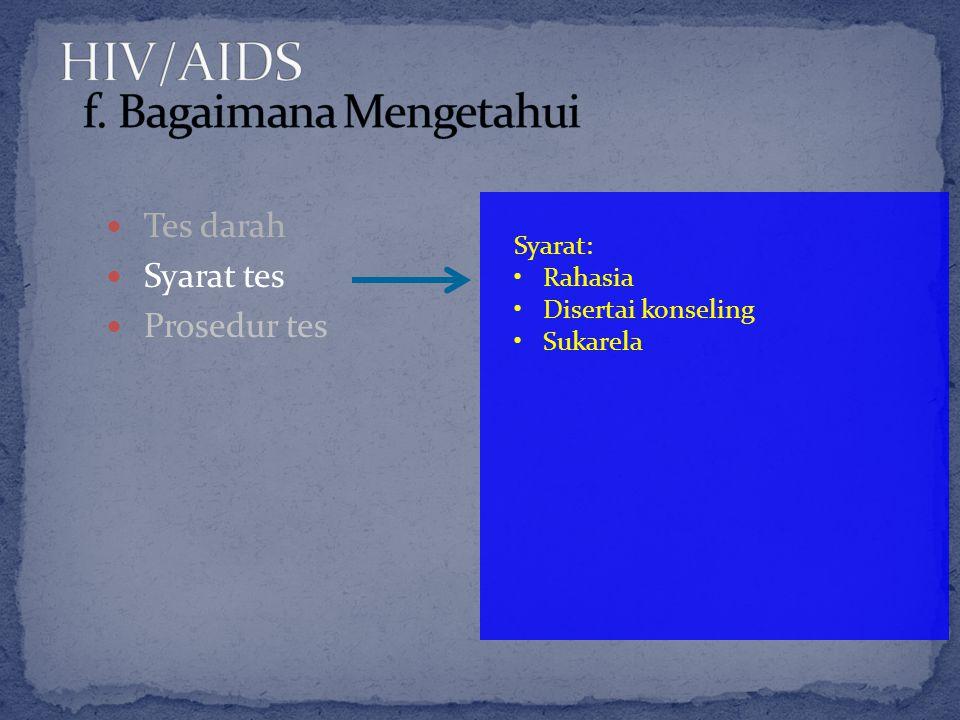 Tes darah Syarat tes Prosedur tes Syarat: Rahasia Disertai konseling Sukarela