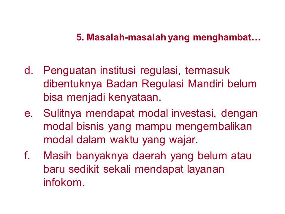 5. Masalah-masalah yang menghambat dan mempengaruhi deregulasi dan privatisasi sektor Infokom di Indonesia a.Krisis multidimensional yang berkepanjang