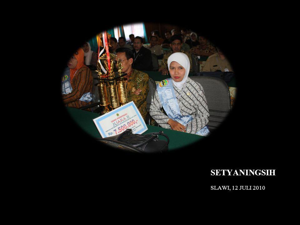 SETYANINGSIH SLAWI, 12 JULI 2010