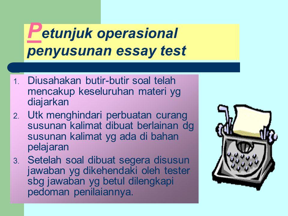 k elemahan essay test 1. Butir soal terkadang tdk secara representatif mewakili keseluruhan materi 2. Cara mengoreksi sulit 3. Dlm pemberian skor test