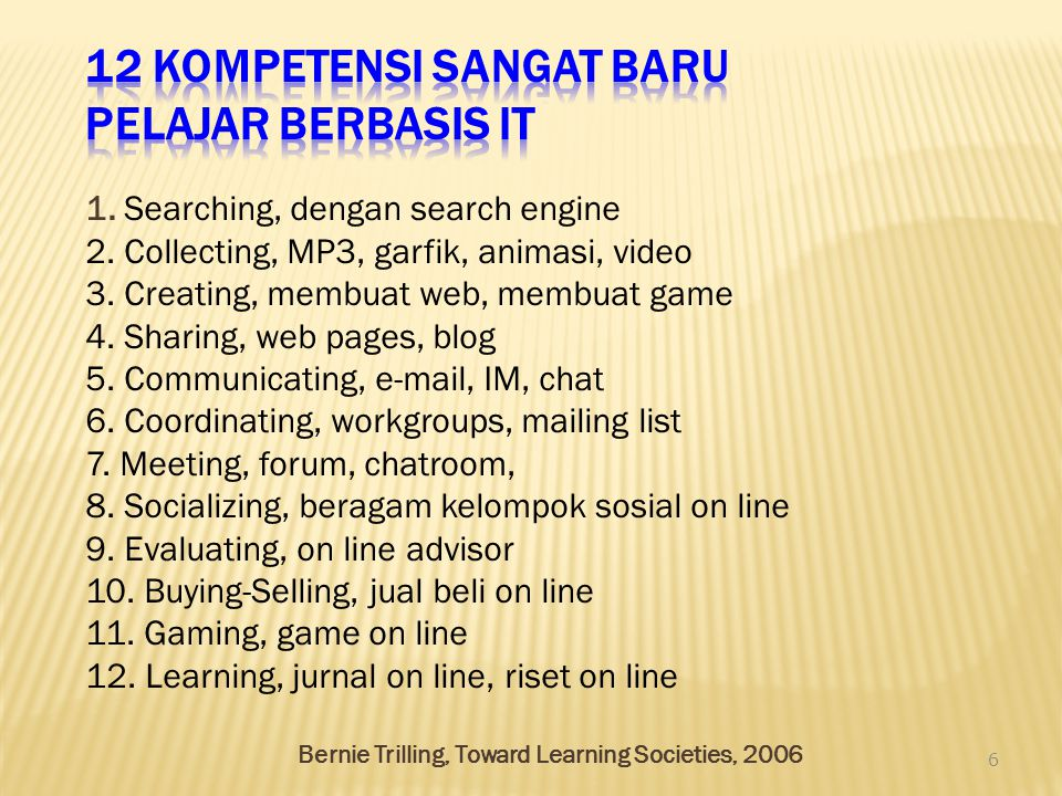 1. Searching, dengan search engine 2. Collecting, MP3, garfik, animasi, video 3.