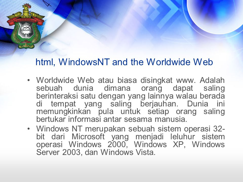 html, WindowsNT and the Worldwide Web Worldwide Web atau biasa disingkat www.