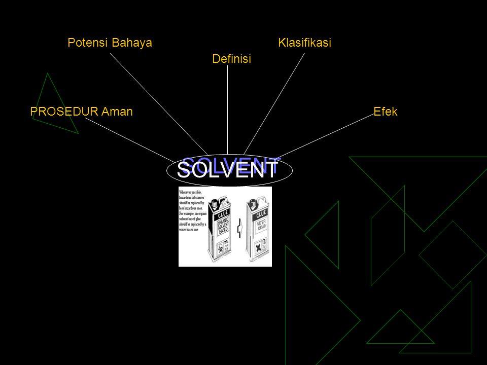 SOLVENT HC Aliphatic HC Cyclic HC Aromatic HC Halogenated Alcohol Ketone Ether HEALTH EFFECT Benzene sangat toksik terhadap jaringan pembuat sel darah, Toluena dan xylena yang tercampur metil-etil-keton dapat menyebabkan mual dan pusing.