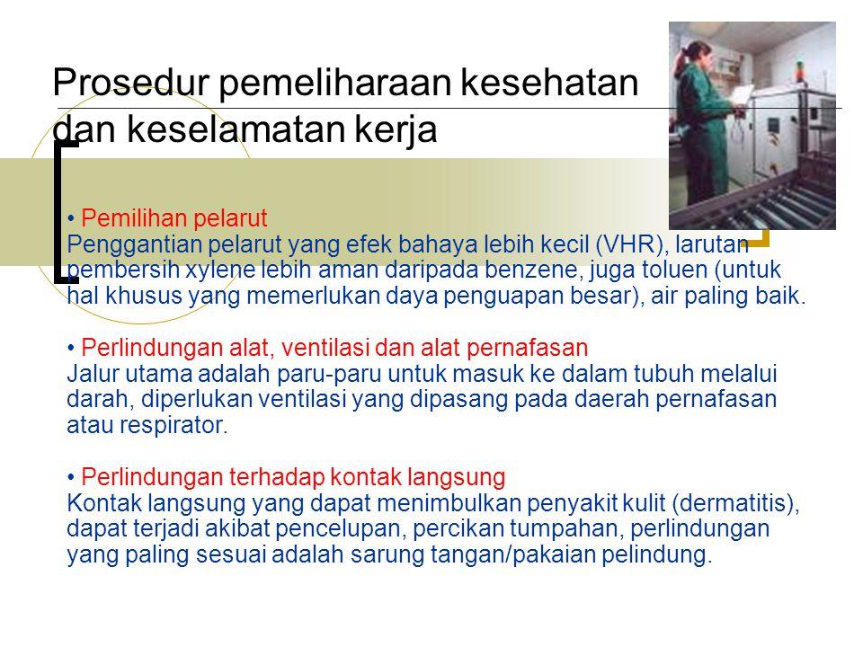 Prosedur pemeliharaan kesehatan dan keselamatan kerja Pemilihan pelarut Penggantian pelarut yang efek bahaya lebih kecil (VHR), larutan pembersih xyle