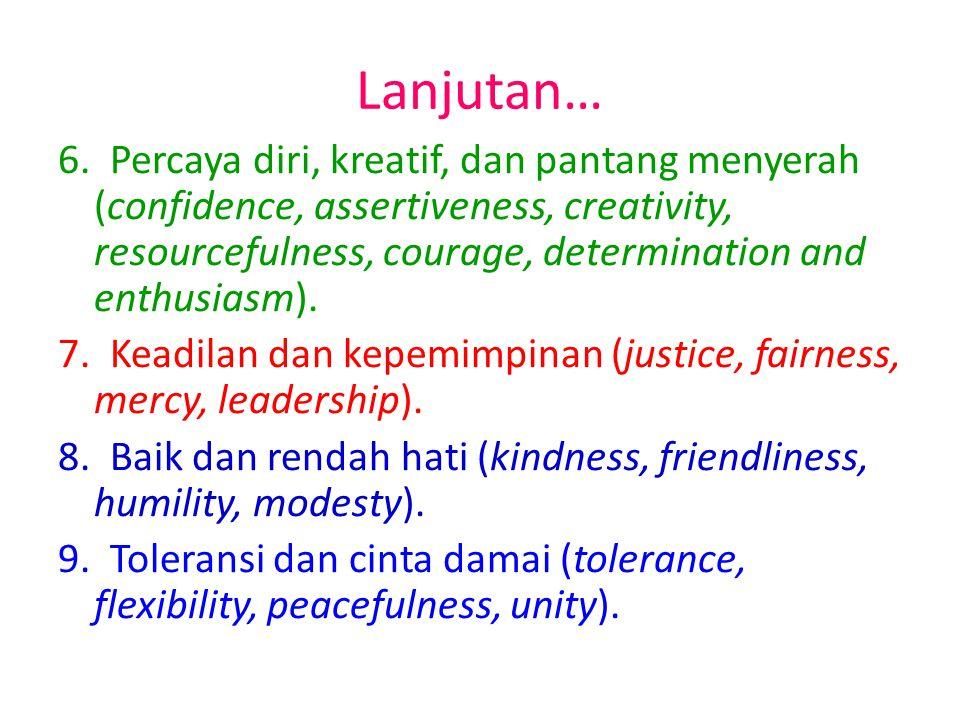 Pilar Pendidikan Karakter 1. Cinta Tuhan dan kebenaran (love Allah, trust, truth, reference, loyalty) 2. Tanggung jawab, kedisiplinan, dan kemandirian