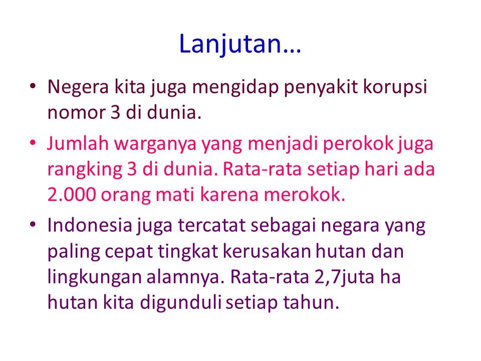 "A. MALING (Korupsi) : 1. Korupsi di Indonesia tidak lagi kelas ""teri"" atau kelas ""kakap"" melainkan kelas ""ikan paus"". 2. Hutang Indonesia sebesar USD."