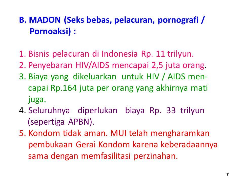 4.Korupsi di Indonesia mencapai Rp. 444 trilyun. terdiri dari : a. pencurian ikan, pasir dan kayu = Rp. 90 trilyun. b. pajak yang diselewengkan = Rp.