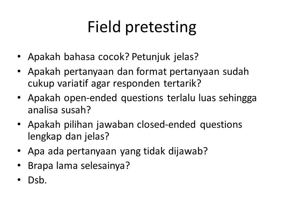 Field pretesting Apakah bahasa cocok.Petunjuk jelas.