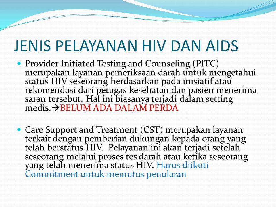 JENIS PELAYANAN HIV DAN AIDS Provider Initiated Testing and Counseling (PITC) merupakan layanan pemeriksaan darah untuk mengetahui status HIV seseoran