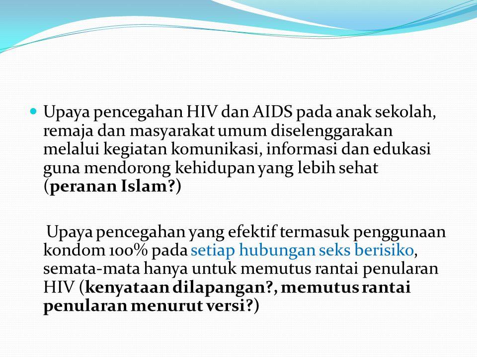Upaya pencegahan HIV dan AIDS pada anak sekolah, remaja dan masyarakat umum diselenggarakan melalui kegiatan komunikasi, informasi dan edukasi guna me