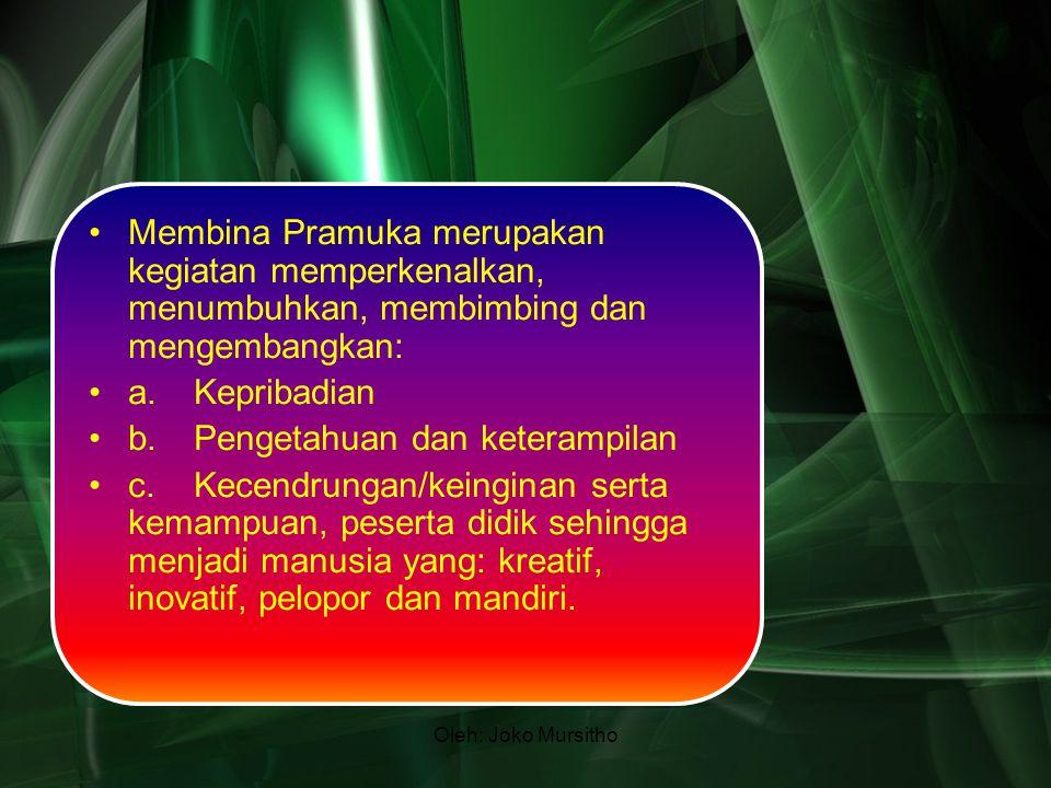 Oleh: Joko Mursitho 8.Sifat-sifat Pandega –Sebagian besar sifat Penegak ada pada Pandega.