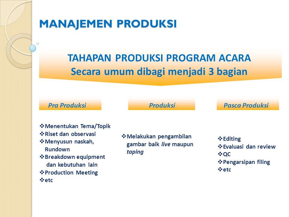 BRAIN STORMING Membuat /menentukan detail konsep bersama-sama dengan Producer, Creative Melakukan analisis script/scenario /rundown berdasarkan konsep/ ide yang telah disepakati Menentukan peralatan pendukung teknis meliputi : Kamera, Lighting, Audio dan perangkat teknis lainnya sesuai dengan konsep program KOORDINASI Melakukan koordinasi dengan crew pendukung teknis meliputi : TD, Kameraman, Switcherman, Audioman, Lightingman menyangkut konsep acara dan kebutuhan peralatan produksi Me-review kembali kebutuhan teknis produksi dengan Producer dan Creative EKSEKUSI Membuat /menentukan bloking kamera Melakukan supervisi terhadap penataan set panggung, lighting, kamera, audio, switcher, CG etc.