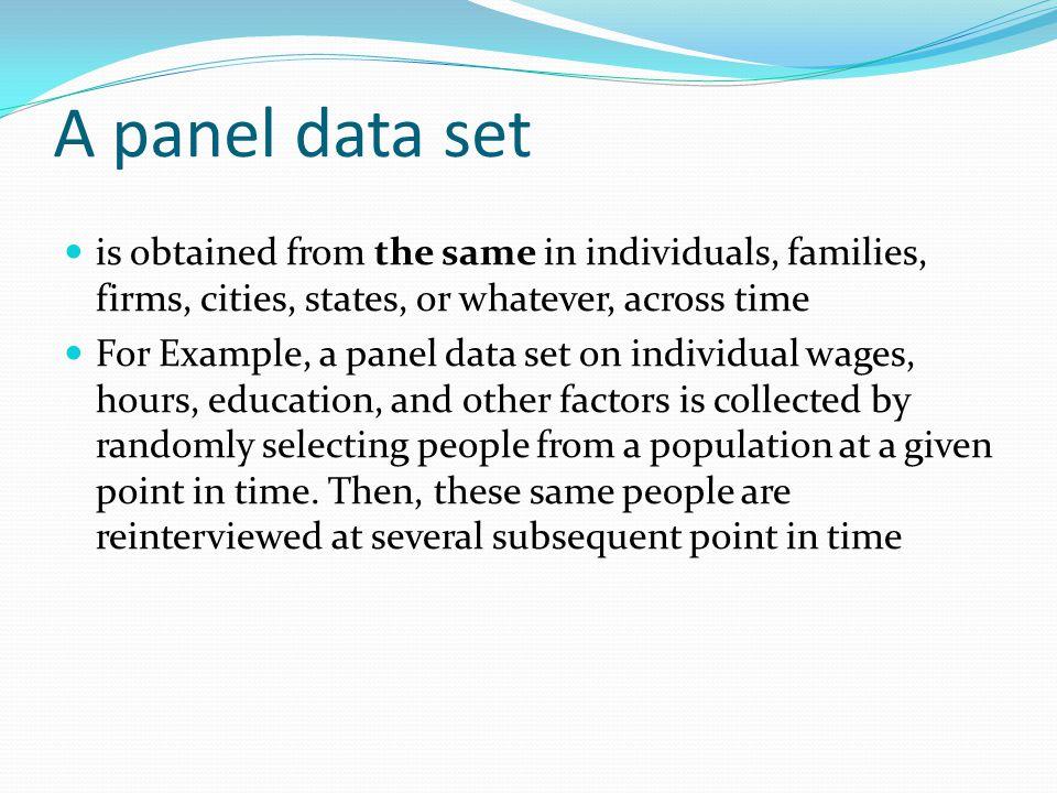 Nama lain panel data Time series cross section data Longitudanal data Micropanel data Cohort analysis