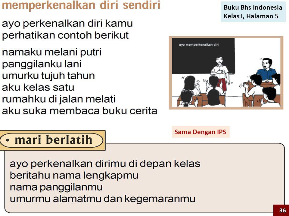 Sama Dengan IPS Buku Bhs Indonesia Kelas I, Halaman 5 36