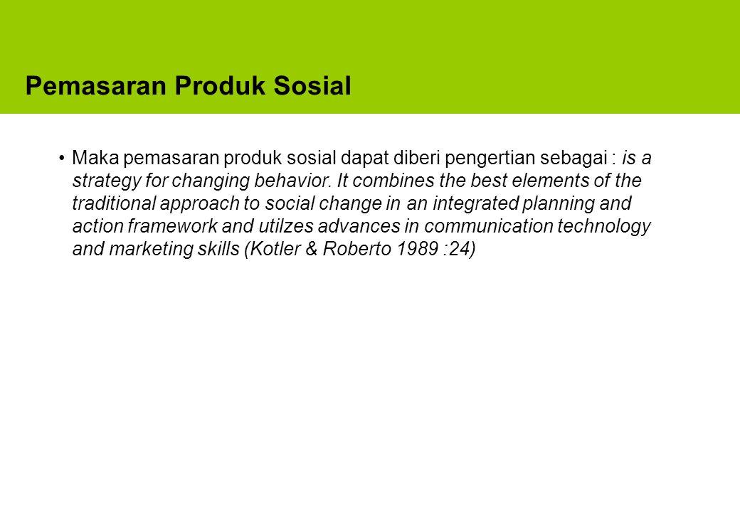 Penanganan komunikasi pemasaran produk sosial pada dasarnya serupa dengan produk commercial.