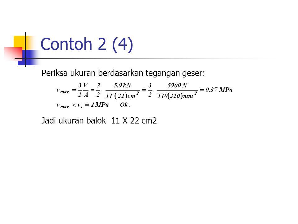 Contoh 2 (4) Periksa ukuran berdasarkan tegangan geser: Jadi ukuran balok 11 X 22 cm2
