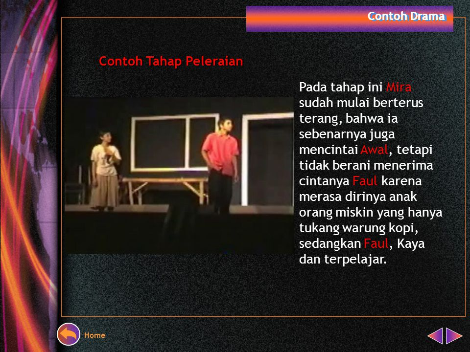 Contoh Drama Contoh Tahap Klimaks Tokoh Faul semakin berani ikut campur dengan urusan pribadi Mira dan Awal, yang sebenarnya Faul juga jatuh cinta den
