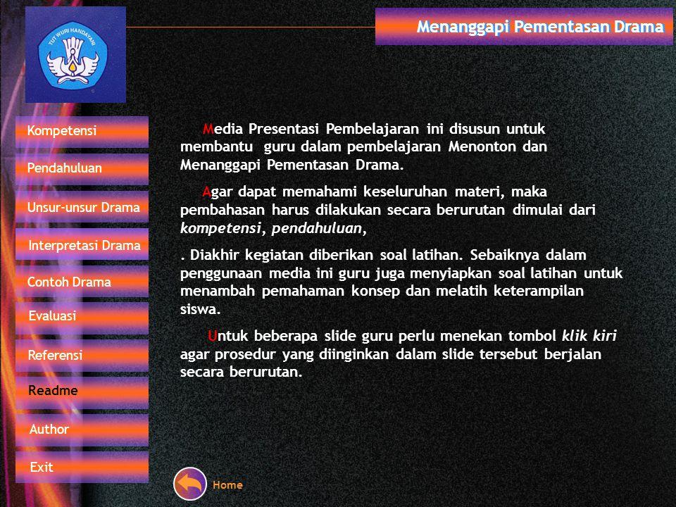 Menanggapi Pementasan Drama 1. Suyono. 2005. Cerdas Berpikir Bahasa dan Sastra Indonesia. Bandung: Ganexa Exact. 2. Depdiknas. 2003. Kurikulum 2004 SM