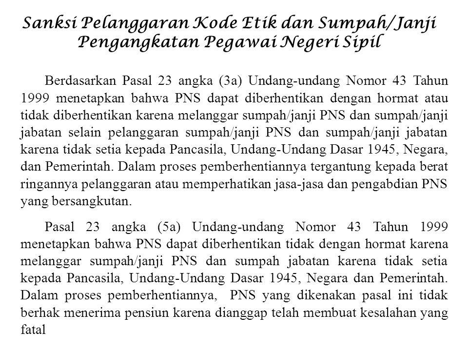 Sanksi Pelanggaran Kode Etik dan Sumpah/Janji Pengangkatan Pegawai Negeri Sipil Berdasarkan Pasal 23 angka (3a) Undang-undang Nomor 43 Tahun 1999 mene