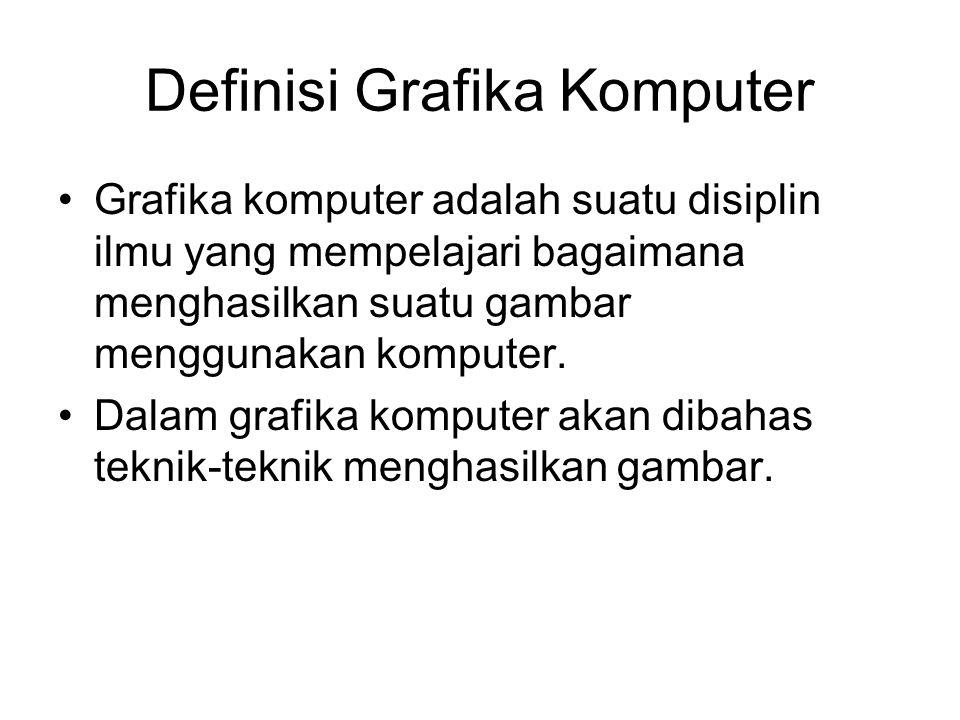 Definisi Grafika Komputer Grafika komputer adalah suatu disiplin ilmu yang mempelajari bagaimana menghasilkan suatu gambar menggunakan komputer. Dalam
