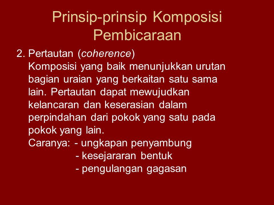 Prinsip-prinsip Komposisi Pembicaraan 2.
