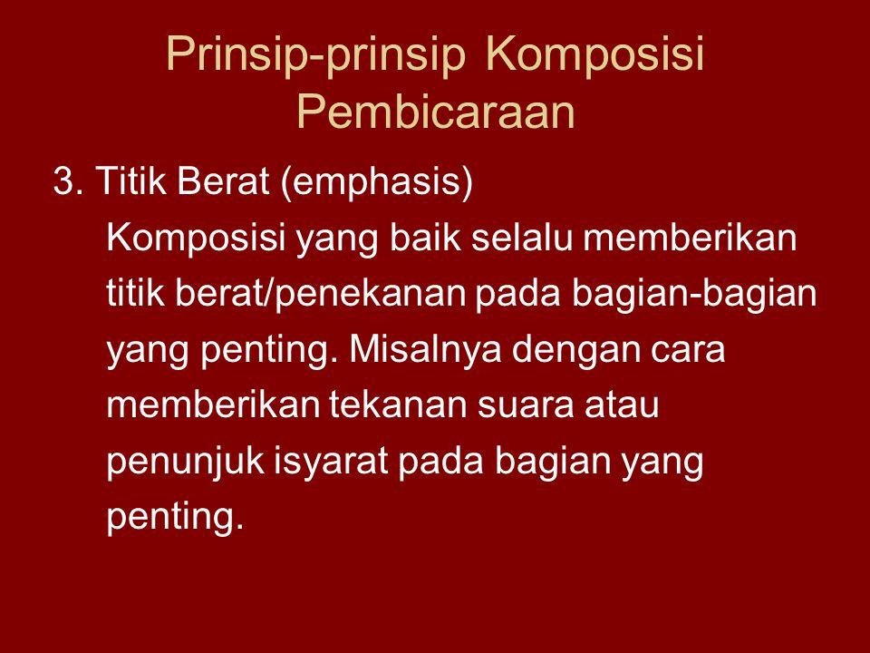 Prinsip-prinsip Komposisi Pembicaraan 3.