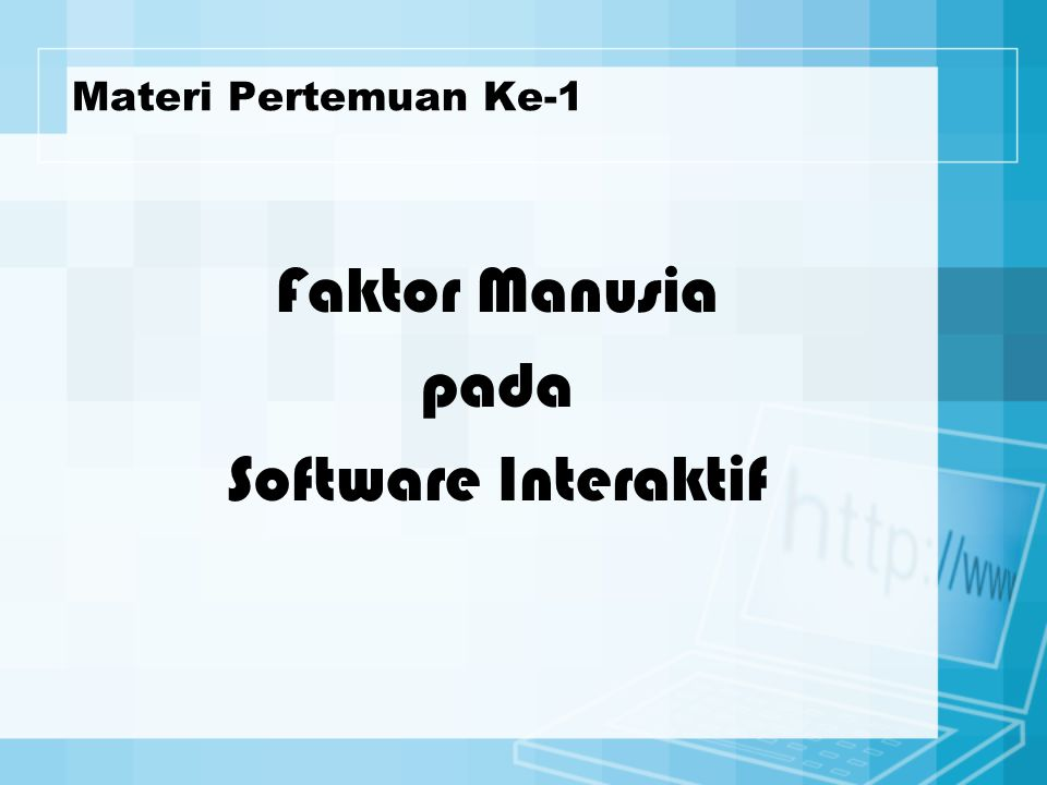 Materi Pertemuan Ke-1 Faktor Manusia pada Software Interaktif