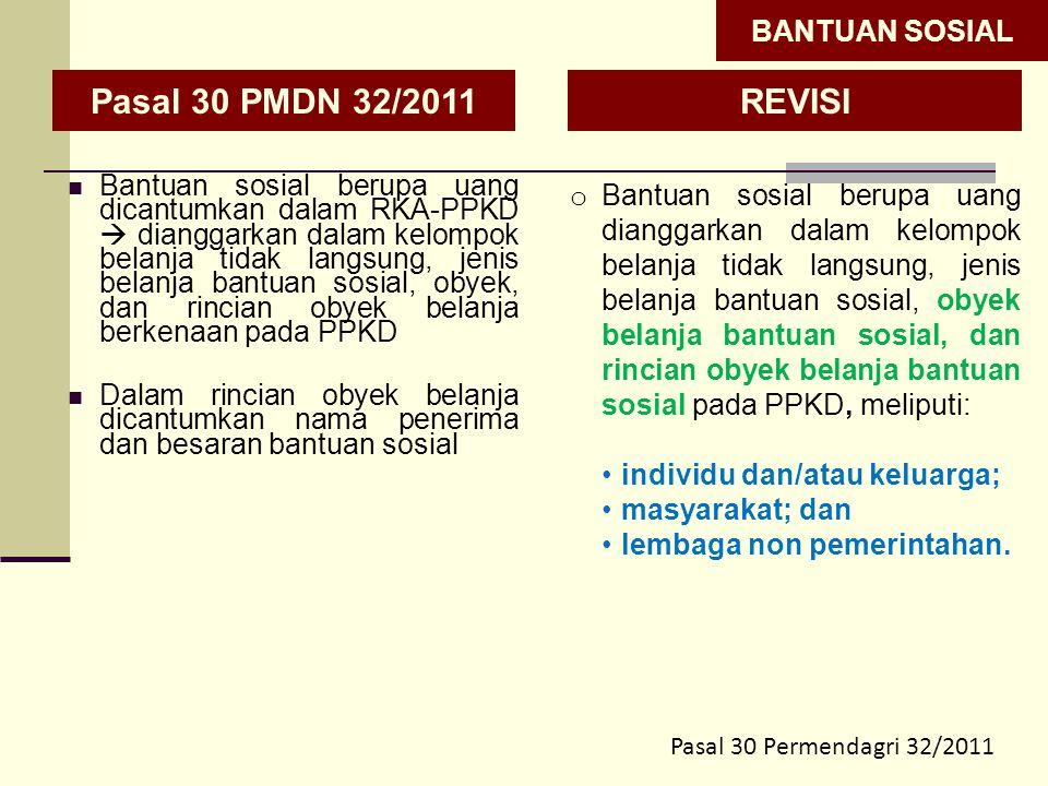 Bantuan sosial berupa uang dicantumkan dalam RKA-PPKD  dianggarkan dalam kelompok belanja tidak langsung, jenis belanja bantuan sosial, obyek, dan ri