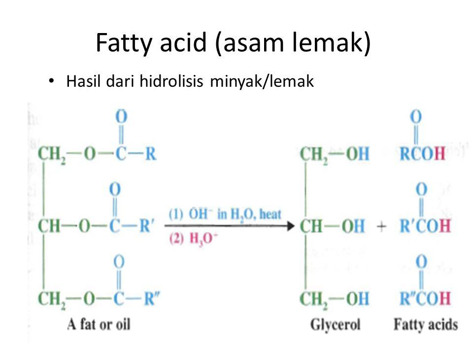 Fatty acid (asam lemak) Hasil dari hidrolisis minyak/lemak